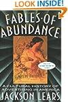 Fables Of Abundance: A Cultural Histo...