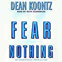 Fear Nothing (       UNABRIDGED) by Dean Koontz Narrated by Keith Szarabajka