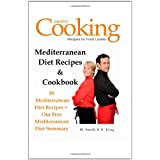 Mediterranean Diet Recipes & Cookbook: 50 Mediterranean Diet Recipes + Our Free Mediterranean Diet Summaryby M. Smith