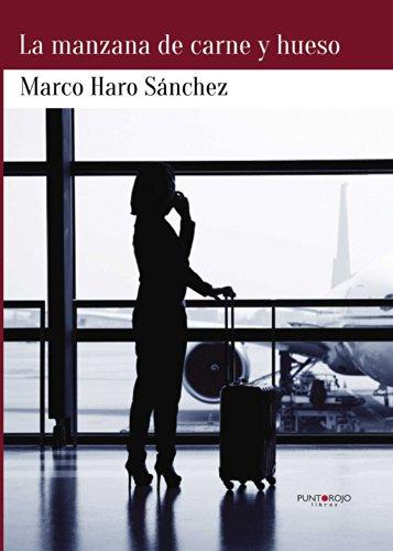 Marco Haro Sánchez - La manzana de carne y hueso (Spanish Edition)