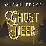 Ghost Deer | Micah Perks