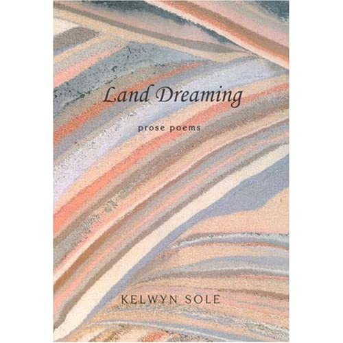 Land Dreaming: Prose Poems