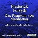 Das Phantom von Manhattan Hörbuch von Frederick Forsyth Gesprochen von: Sascha Schiffbauer