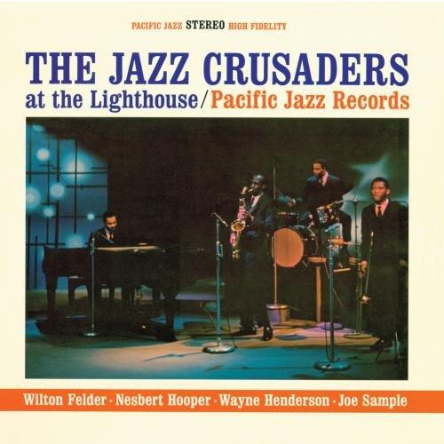 The Jazz Crusaders - The Jazz Crusaders At The Lighthouse - Zortam Music