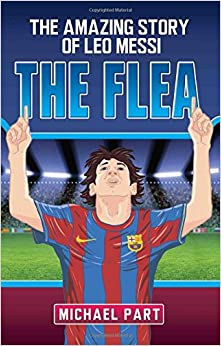 The Flea: The Amazing Story of Leo Messi: Michael Part: 9781782199816