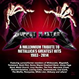 Puppet Masters: A Millennium Tribute To Metallica's Greatest Hits 1981-2014 [Explicit]