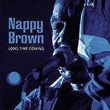 echange, troc Nappy Brown - Long Time Coming