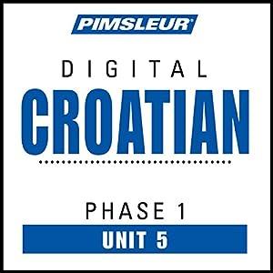 Croatian Phase 1, Unit 05 Audiobook
