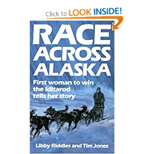 Race Across Alaska: First Woman to Win the Iditarod Tells Her Story by LibRiddles and Tim Jones