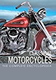 img - for The Complete Encyclopedia of Classic Motorcycles (Complete Encyclopedia Series) book / textbook / text book