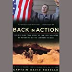 Back in Action: An American Soldier's Story of Courage, Faith, and Fortitude | Captain David Rozelle