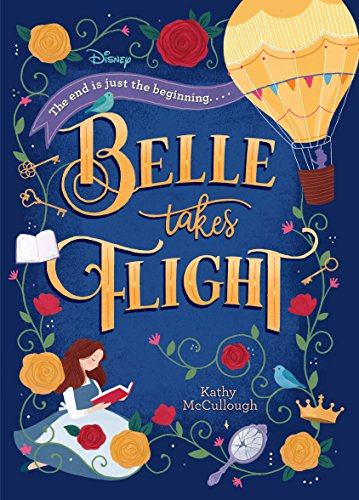 Belle Takes Flight (Disney Beauty and the Beast) (Disney Princess) [McCullough, Kathy] (Tapa Dura)