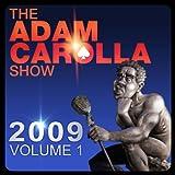 The Adam Carolla Show 2009, Vol.1 [Explicit]