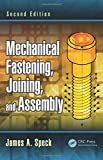 Mechanical Fastening, Joining, and Assembly, Second Edition (Mechanical Engineering)
