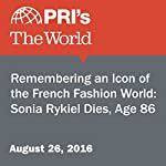 Remembering an Icon of the French Fashion World: Sonia Rykiel Dies, Age 86   Agence France-Presse