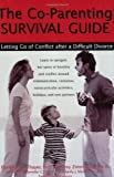 img - for The Co-Parenting Survival Guide: Letting Go of Conflict After a Difficult Divorce book / textbook / text book