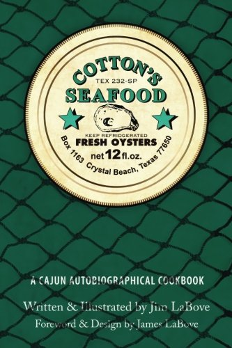 Cotton's Seafood: A Cajun Autobiographical Cookbook by Jim LaBove
