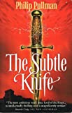 The Subtle Knife by Philip Pullman 1998 Scholastic Philip Pullman