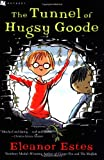 The Tunnel of Hugsy Goode (0152049169) by Estes, Eleanor