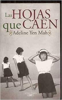 Las Hojas Que Caen: Adeline Yen Mah: 9788420441788: Amazon.com: Books