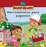 Handy Manny: Herramientas para juguetes (Spanish Language edition) (Disney Handy Manny) (Spanish Edition)