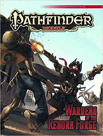 Pathfinder Module: Wardens of the Reborn Forge written by Patrick Renie