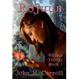Rojuun (Willden Trilogy) ~ John H. Carroll