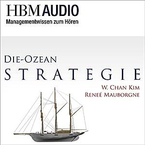 Die Ozean-Strategie (Managementwissen zum Hören - HBM Audio) Hörbuch