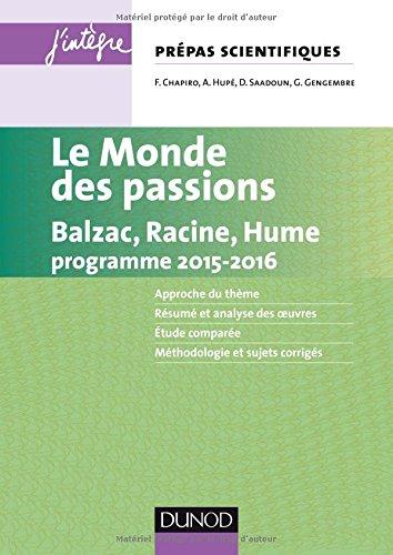 Le monde des passions Prépas scientifiques Programme 2015-2016 - Balzac, Racine, Hume