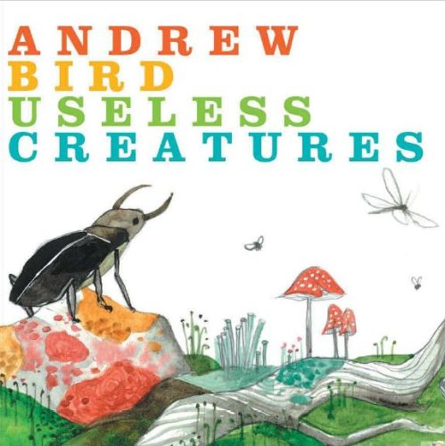 Andrew Bird Album Andrew Bird Useless