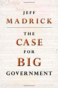 The Case for Big Government (Public Square) from Princeton University Press