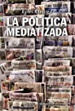 img - for La pol tica mediatizada book / textbook / text book