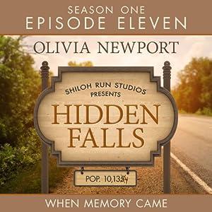 Hidden Falls: When Memory Came, Episode 11 | [Olivia Newport]