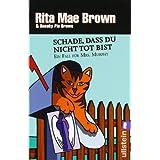 """Schade, dass du nicht tot bist: Ein Fall f�r Mrs. Murphyvon """"Rita Mae Brown"""""""