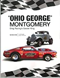 Ohio George Montgomery Drag Racing's Gasser King