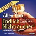 Endlich Nichtraucher! Hörbuch von Allen Carr Gesprochen von: Bert Coell