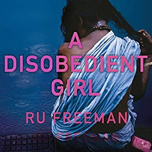A Disobedient Girl: A Novel | [Ru Freeman]