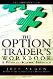 img - for The Option Trader's Workbook: A Problem-Solving Approach (2nd Edition) 2nd (second) Edition by Augen, Jeff published by FT Press (2011) book / textbook / text book