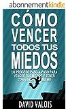 C�mo vencer tus MIEDOS y tener CONFIANZA  en ti mismo: El m�todo para tener Autoconfianza total (Spanish Edition)