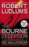 Eric Van Lustbader Robert Ludlum's the Bourne Deception (Jason Bourne)