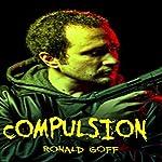Compulsion | Ronald Goff