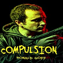 Compulsion Audiobook by Ronald Goff Narrated by Lawrence D Palmer