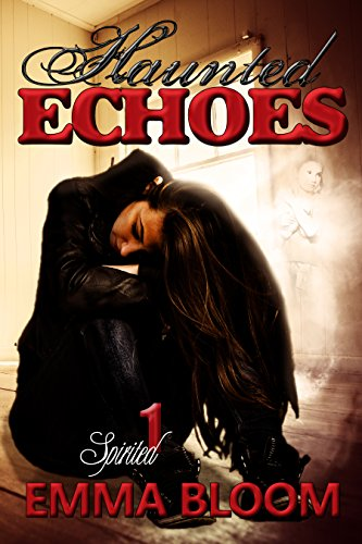 Haunted Echoes by Emma Bloom