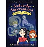 img - for [(Suddenly Supernatural 4: Crossing Over )] [Author: Elizabeth Cody Kimmel] [Oct-2011] book / textbook / text book