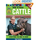 How to Raise Cattle: Everything You Need to Know, Updated & Revised (FFA)