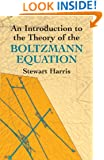 An Introduction to the Theory of the Boltzmann Equation (Dover Books on Physics)