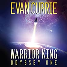 Warrior King: Odyssey One, Book 5 Audiobook by Evan Currie Narrated by David de Vries