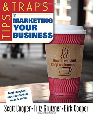 Tips And Traps For Marketing Your Business (Tips & Traps)