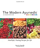 Image of The Modern Ayurvedic Cookbook: Healthful, Healing Recipes for Life