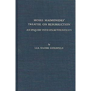 Moses Maimonides' Treatise on Resurrection